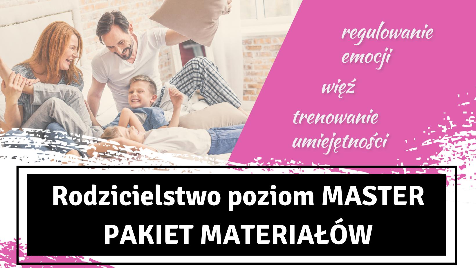 Rodzicielstwo poziom MASTER - pakiet materiałów